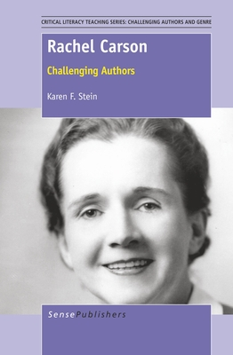 Rachel Carson: Challenging Authors (Critical Literacy Teaching Series: Challenging Authors and G #2) Cover Image