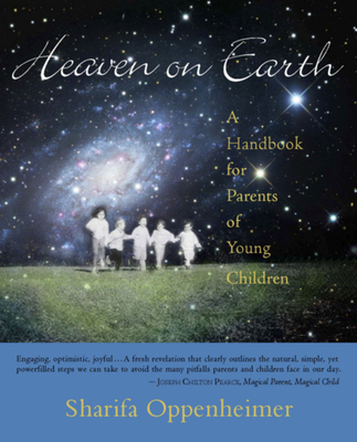 Heaven on Earth: A Handbook for Parents of Young Children Cover Image