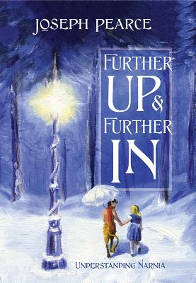 Further Up & Further in: Understanding Narnia Cover Image