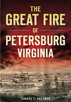 The Great Fire of Petersburg, Virginia Cover Image