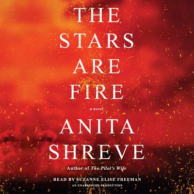 The Stars Are Fire: A novel Cover Image