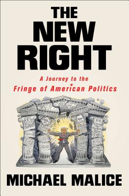 The New Right: A Journey to the Fringe of American Politics Cover Image