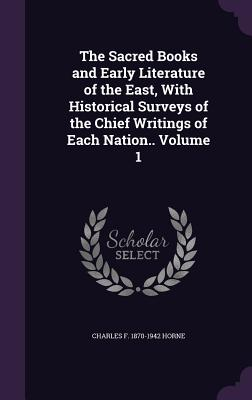 Cover for The Sacred Books and Early Literature of the East, with Historical Surveys of the Chief Writings of Each Nation.. Volume 1