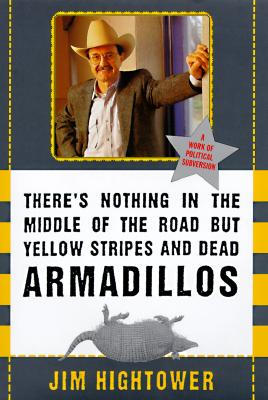 Cover for There's Nothing in the Middle of the Road but Yellow Stripes and Dead Armadillos