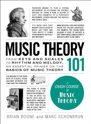 Music Theory 101: From keys and scales to rhythm and melody, an essential primer on the basics of music theory (Adams 101) Cover Image