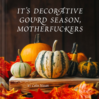 It's Decorative Gourd Season, Motherfuckers Cover Image