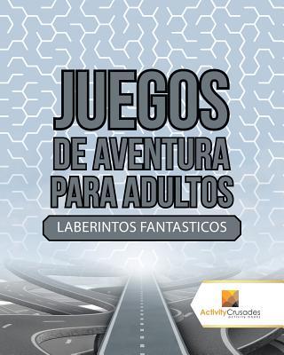 Juegos De Aventura Para Adultos: Laberintos Fantasticos Cover Image