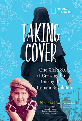 Taking Cover: One Girl's Story of Growing Up During the Iranian Revolution Cover Image