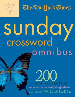 The New York Times Sunday Crossword Omnibus Volume 9: 200 World-Famous Sunday Puzzles from the Pages of The New York Times Cover Image