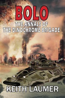Bolo: The Annals of the Dinochrome Brigade Cover Image