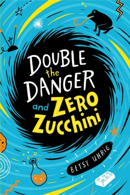 Double the Danger and Zero Zucchini Cover Image