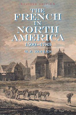 The French in North America: 1500 -- 1783 Cover Image