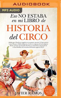 Eso No Estaba En Mi Libro de Historia del Circo (Narración En Castellano) Cover Image