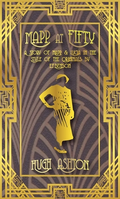 Mapp at Fifty: A Story of Mapp & Lucia in the Style of the Originals by E.F.Benson Cover Image