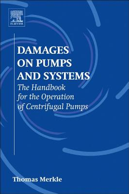 Damages on Pumps and Systems: The Handbook for the Operation of Centrifugal Pumps Cover Image