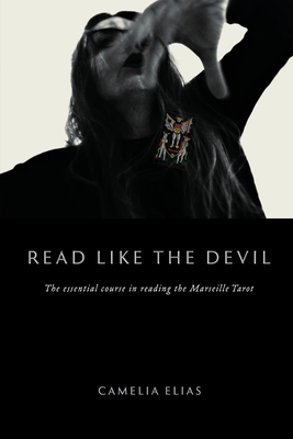 Read Like The Devil: The Essential Course in Reading the Marseille Tarot (Divination) Cover Image