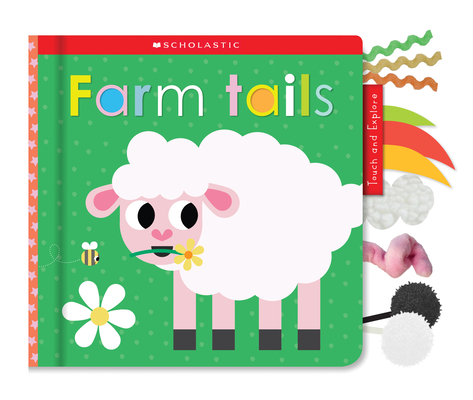 Farm Tails: Scholastic Early Learners (Touch and Explore) Cover Image