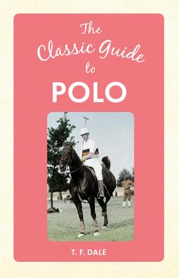 The Classic Guide to Polo (The Classic Guide to ...) Cover Image