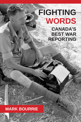 Fighting Words: Canada's Best War Reporting Cover Image
