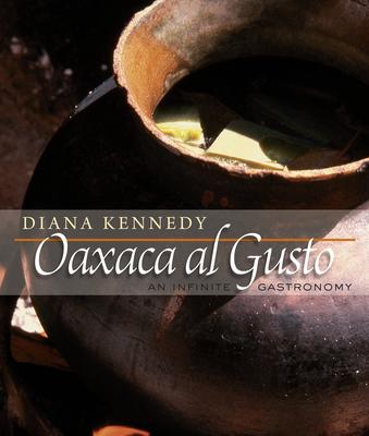 Oaxaca Al Gusto: An Infinite Gastronomy (William & Bettye Nowlin Series in Art) Cover Image