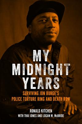 My Midnight Years: Surviving Jon Burge's Police Torture Ring and Death Row Cover Image