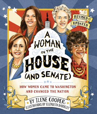 A Woman in the House (and Senate) (Revised and Updated): How Women Came to Washington and Changed the Nation Cover Image