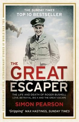 The Great Escaper: The Life and Death of Roger Bushell Cover Image