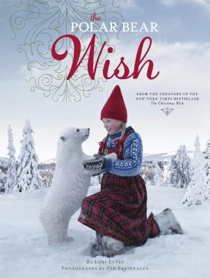 The Polar Bear Wish by Lori Evert