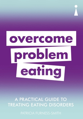 A Practical Guide to Treating Eating Disorders: Overcome Disordered Eating Cover Image