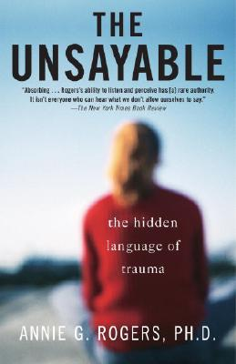 The Unsayable: The Hidden Language of Trauma Cover Image