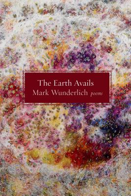 The Earth Avails: Poems Cover Image