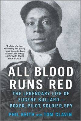 All Blood Runs Red: The Legendary Life of Eugene Bullard--Boxer, Pilot, Soldier, Spy Cover Image
