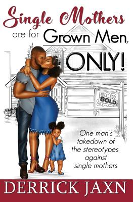 Single Mothers Are for Grown Men, Only! Cover Image