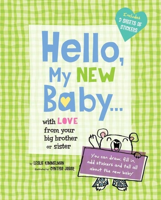 Hello, My New Baby . . . with Love from Your New Big Brother or Big Sister Cover