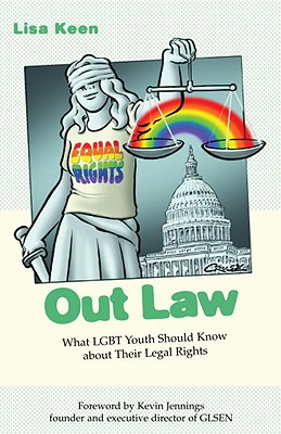 Out Law: What LGBT Youth Should Know about Their Legal Rights (Queer Ideas/Queer Action #2) Cover Image