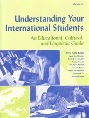 Understanding Your International Students: An Educational, Cultural, and Linguistic Guide Cover Image