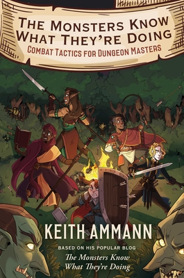 The Monsters Know What They're Doing: Combat Tactics for Dungeon Masters (The Monsters Know What They're Doing #1) Cover Image