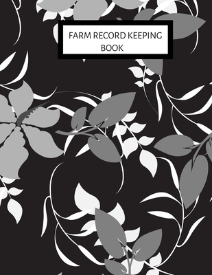 Farm Record Keeping Book: Farm Management Record Keeping Book, Farmers Ledger Book, Equipment Livestock Inventory Repair Log, Income & Expense N Cover Image