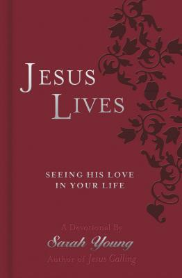 Jesus Lives: Seeing His Love in Your Life Cover Image