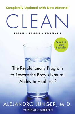 Clean -- Expanded Edition: The Revolutionary Program to Restore the Body's Natural Ability to Heal Itself Cover Image
