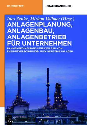 Anlagenplanung, Anlagenbau, Anlagenbetrieb Für Unternehmen (de Gruyter Praxishandbuch) Cover Image
