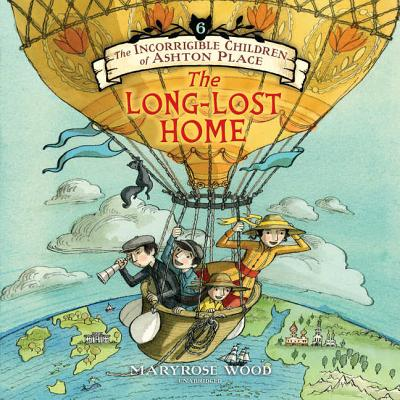 The Incorrigible Children of Ashton Place: Book VI: The Long-Lost Home (Incorrigible Children of Ashton Place (Audio) #6) Cover Image