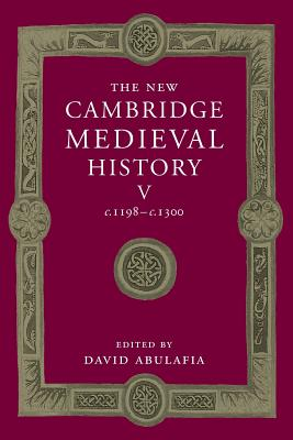 The New Cambridge Medieval History: Volume 5, C.1198-C.1300 Cover Image