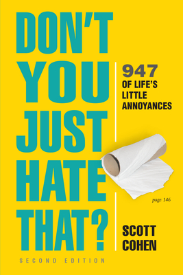 Don't You Just Hate That? 2nd Edition: 947 of Life's Little Annoyances Cover Image