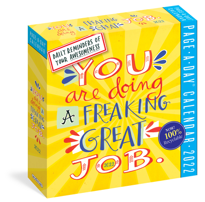 You Are Doing a Freaking Great Job Page-A-Day Calendar 2022: Daily Reminders of Your Awesomeness. Cover Image