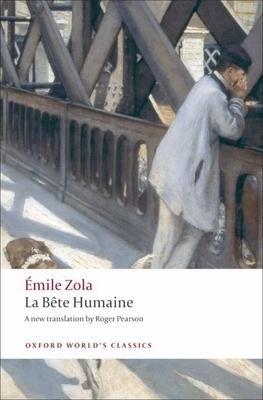 La Bête Humaine (Oxford World's Classics) Cover Image