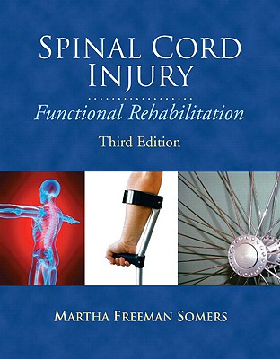 Spinal Cord Injury: Functional Rehabilitation (Pearson Custom Health Professions) Cover Image