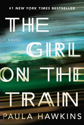 GIRL ON THE TRAIN A NOVEL