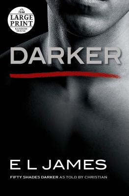 Darker: Fifty Shades Darker as Told by Christian (Fifty Shades of Grey Series #5) Cover Image