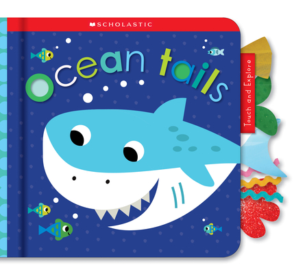 Ocean Tails: Scholastic Early Learners (Touch and Explore) Cover Image